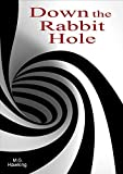 Down the Rabbit Hole, A Mystical Adventure for all Ages…