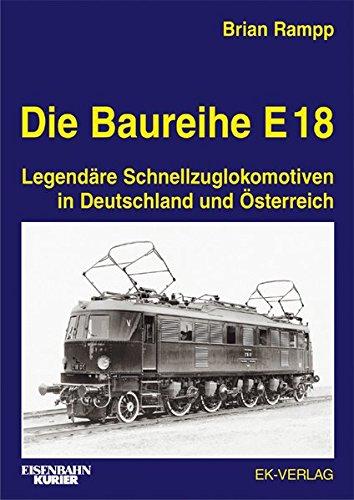Die Baureihe E 18: Legendäre Schnellzuglokomotiven in Deutschland und Österreich