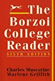 The Borzoi College Reader, Charles Muscatine and Marlene Griffith, 0394372514