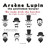 The Lady with the Hatchet (Arsène Lupin - The Eight Strokes of the Clock 6) | Maurice Leblanc