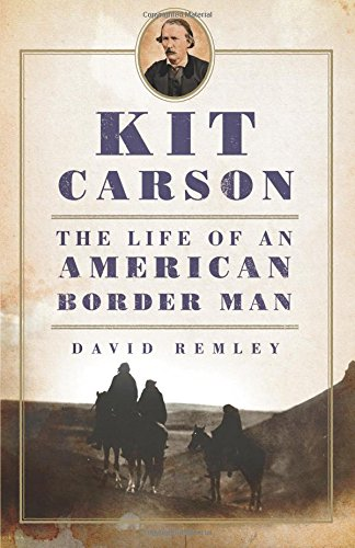 Read Online Kit Carson: The Life of an American Border Man (The Oklahoma Western Biographies) ebook