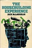 The Housebuilding Experience, Jack McLaughlin, 0442253982