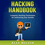 Hacking Handbook: Computer Hacking Techniques for Infiltrating Any System | Alex Nelson