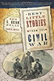 Best Little Stories from the Civil War, C. Brian Kelly, 1402239106