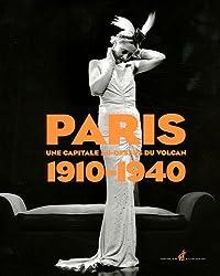 Paris 1910-1940 - Une capitale au-dessus d'un volcan