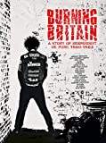 Burning Britain: A Story Of Independent ...