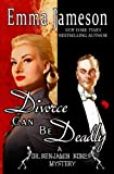 Divorce Can Be Deadly (Dr. Benjamin Bones Mysteries) (Volume 2)