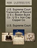 U. S. Supreme Court Transcripts of Record U S V. Boston Buick Co, , 1270108824