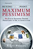 Buying at the Point of Maximum Pessimism, Scott Phillips and Lauren Templeton, 0133517896