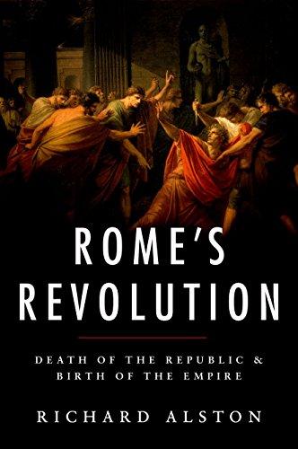 Rome's Revolution: Death of the Republic and Birth of the Empire (Ancient Warfare and Civilization)