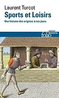 Sports et Loisirs par Laurent Turcot