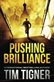 Pushing Brilliance (Kyle Achilles) (Volume 1) by  Tim Tigner in stock, buy online here