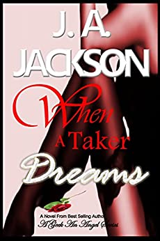 When a Taker Dreams: Lust Is A Powerful Emotion! by [Jackson, J. A.]