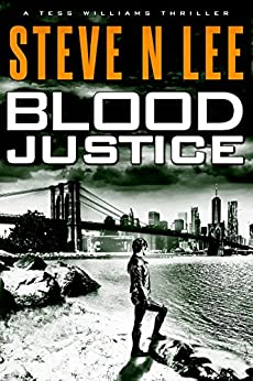 Blood Justice: Action-Packed Revenge & Gripping Vigilante Justice (Angel of Darkness Thriller, Noir & Hardboiled Crime Fiction Book 3) by [Lee, Steve N.]