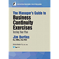 The Manager's Guide to Business Continuity Exercises: Testing Your Plan (A Rothstein Publishing Collection eBook)
