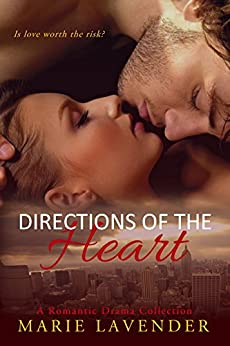 Directions of the Heart: A Romantic Drama Collection by [Lavender, Marie]