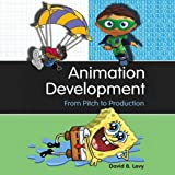 Animation Development: From Pitch to Production - Best Reviews Guide