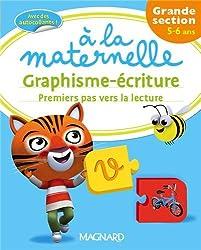 Graphisme-écriture premiers pas vers la lecture à la maternelle Grande Section (GS : 5-6 ans)
