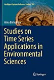 Studies on Time Series Applications in Environmental Sciences (Intelligent Systems Reference Library)