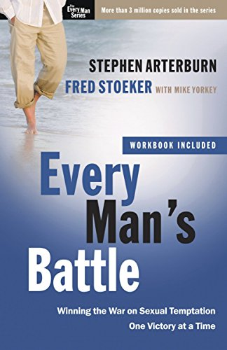GoodReads Every Man's Battle: Winning the War on Sexual Temptation One Victory at a Time (The Every Man Series by Stephen Arterburn, Fred Stoeker.pdf