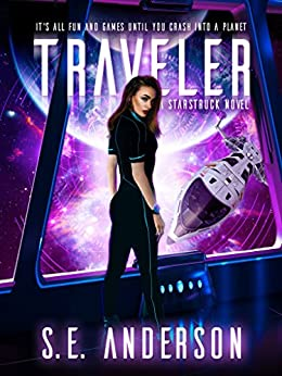 Traveler (Starstruck Book 3) by [Anderson, S.E.]