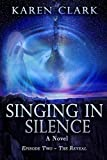 img - for Singing in Silence: Episode Two ~ The Reveal book / textbook / text book