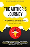 img - for The Author's Journey: The 10 Secrets Of Successful Authors And How You Can Use Them To Write Your First Book book / textbook / text book