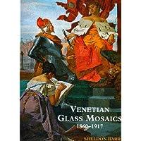 Venetian Glass Mosaics 1860 - 1917