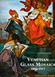 Venetian Glass Mosaics: 1860-1917
