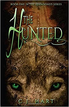 The Hunted (The Abandoned Series) by C.J. Hart (2015-03-31)