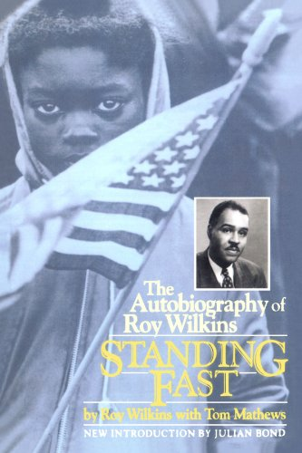Standing Fast: The Autobiography Of Roy Wilkins