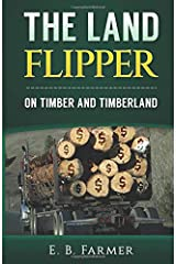 The Land Flipper: on Timber and Timberland Paperback