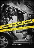 When God Came Calling, Treva Denas, 1615662669