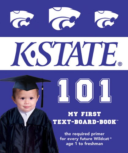Read Online Kansas State University 101: My First Text-board-book PDF