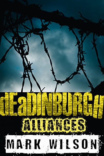 dEaDINBURGH: Alliances (Din Eidyn Corpus Book 2)
