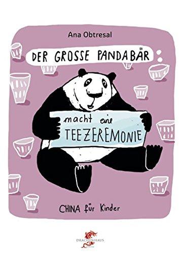Der große Panda / Der große Panda macht eine Teezeremonie (China für Kinder)