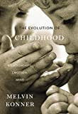 The Evolution of Childhood, Melvin Konner, 0674062019