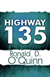 Highway 135, Ronald D. O'Quinn, 1451205325