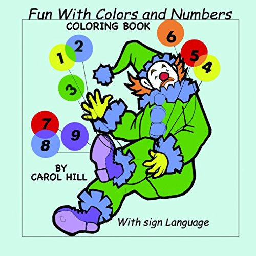 (Fun With Colors and Numbers Coloring Book: With Sign Language (A Story Coloring Book That Includes Sign Language))