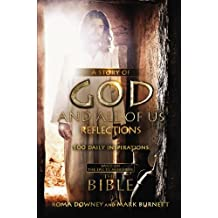 """A Story of God and All of Us Reflections: 100 Daily Inspirations based on the Epic TV Miniseries """"The Bible"""""""