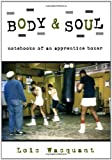 Body and Soul, Loïc Wacquant, 0195168356