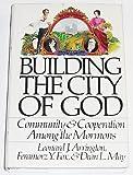 Building the City of God, Leonard J. Arrington and Feramorz Y. Fox, 0877475903