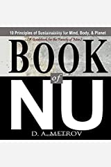 Book of NU: 10 Principles of Sustainability for Mind, Body, & Planet Paperback