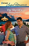 The Sheriff's Daughter, Kay Stockham, 0373784732