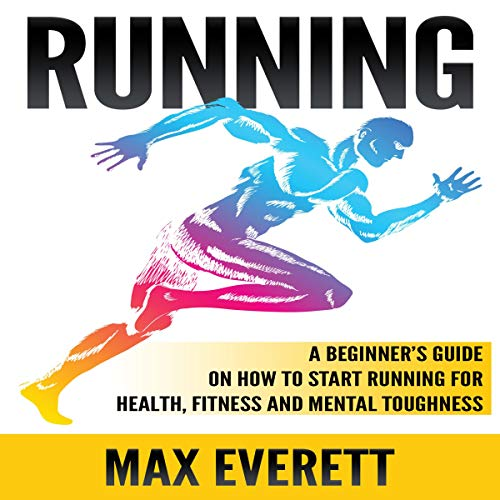 Pdf Outdoors Running: A Beginner's Guide on How to Start Running for Health, Fitness and Mental Toughness