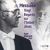 Messiaen: Vingt Regards Sur L'Enfant Jesus by Muraro, Roger (1999-09-21)