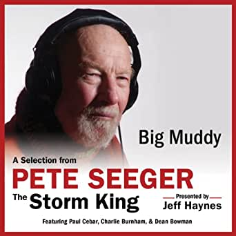 Amazon com: Big Muddy: A Selection from Pete Seeger: The