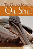 The Gulf of Mexico Oil Spill, Courtney Farrell, 1617147656