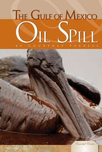 The Gulf of Mexico Oil Spill (Essential Events)