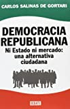 img - for Democracia Republicana / Republican Democracy: Ni estado ni mercado: una alternativa ciudadana / Neither state nor market: an citizen alternative (Spanish Edition) book / textbook / text book